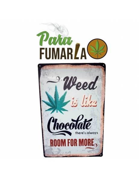 """Placa cartel """"Weed is like..."""